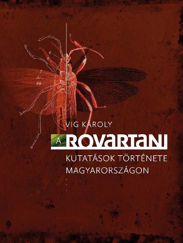 dr. Vig Károly: A rovartani kutatások története Magyarországon